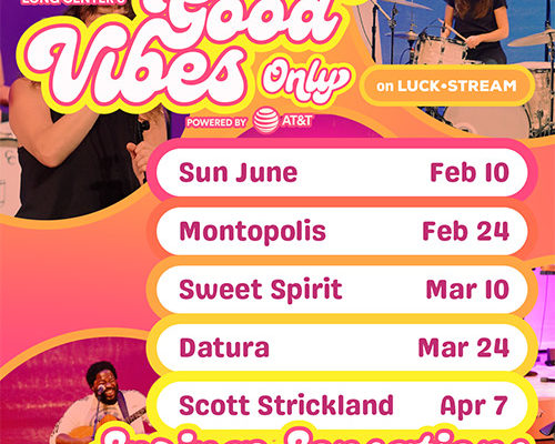 The Long Center Presents: Good Vibes Only